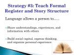 strategy 3 teach formal register and story structure