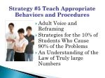 strategy 5 teach appropriate behaviors and procedures2