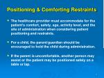 positioning comforting restraints