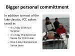 bigger personal committment