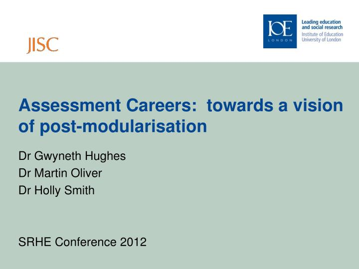 assessment careers towards a vision of post modularisation n.