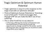 tragic optimism optimum human potential