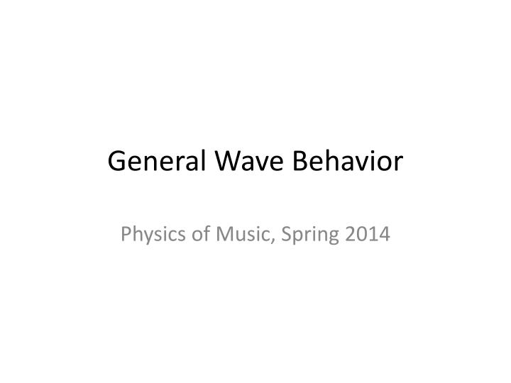 general wave behavior n.