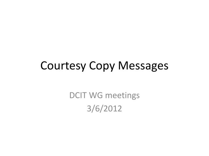 courtesy copy messages n.