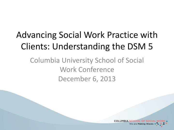 advancing social work practice with clients understanding the dsm 5 n.