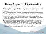 three aspects of personality