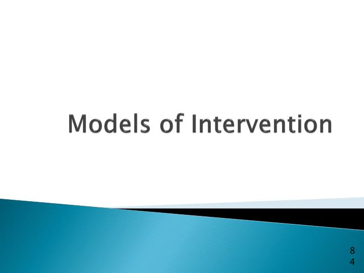 Models of Intervention
