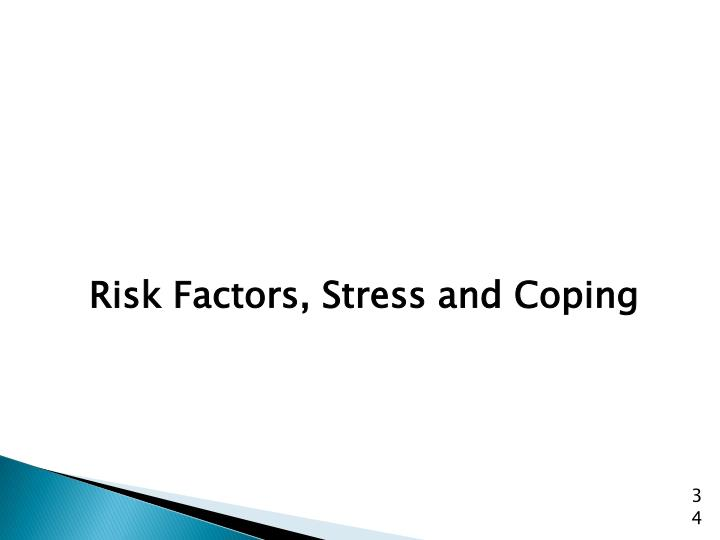 Risk Factors, Stress and Coping
