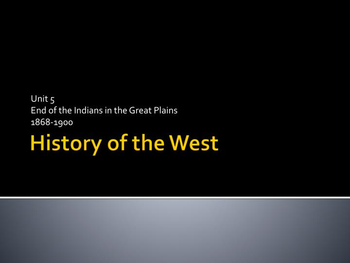 unit 5 end of the indians in the great plains 1868 1900 n.