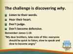 the challenge is discovering why