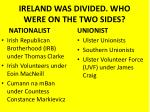 ireland was divided who were on the two sides