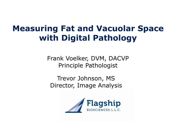 measuring fat and vacuolar space with digital pathology n.