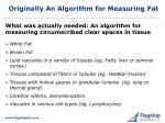 originally an algorithm for measuring fat