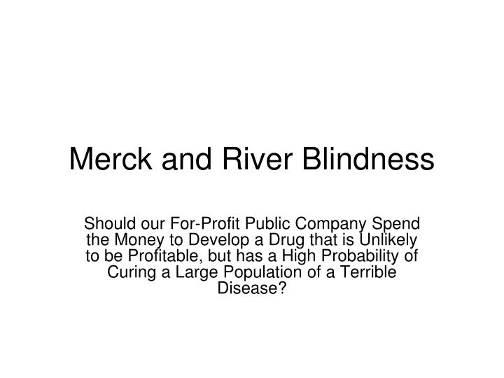 merck and river blindness n.
