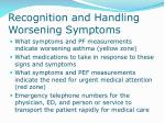 recognition and handling worsening symptoms