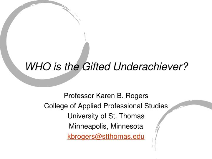 who is the gifted underachiever n.