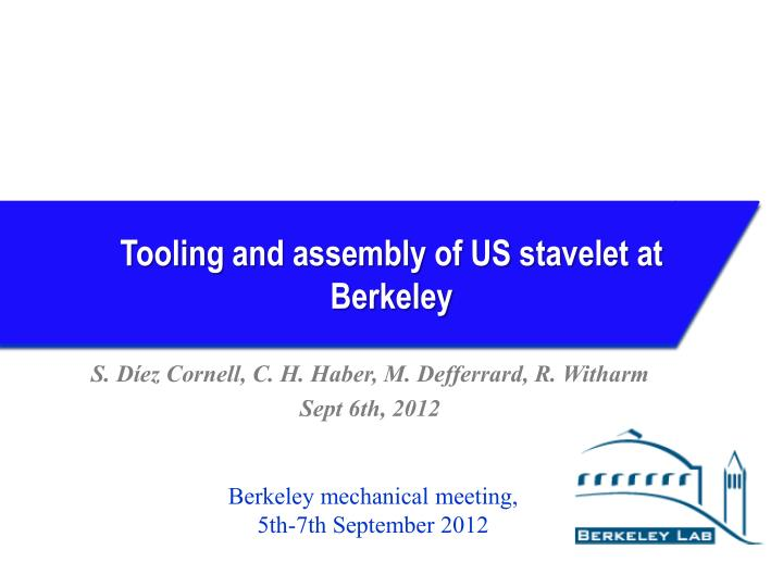 tooling and assembly of us stavelet at berkeley n.