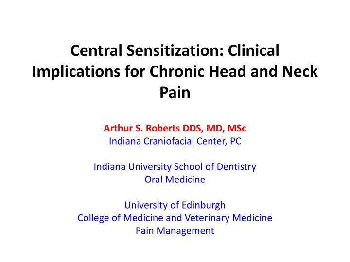central sensitization clinical implications for chronic head and neck pain n.