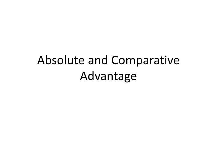 absolute and comparative advantage n.