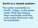 earth is a closed system