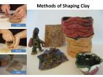 methods of shaping c lay