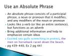 use an absolute phrase