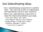 use subordinating ideas