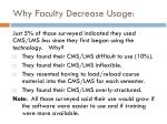 why faculty decrease usage