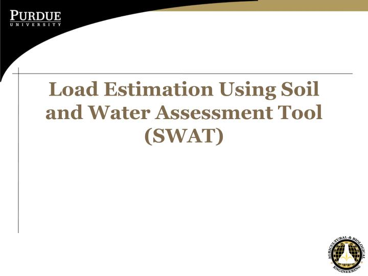 load estimation using soil and water assessment tool swat n.