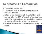 to become a s corporation