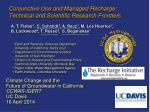 conjunctive use and managed recharge technical and scientific research frontiers