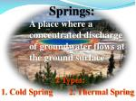 springs a place where a concentrated discharge of groundwater flows at the ground surface
