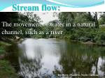 stream flow the movement of water in a natural channel such as a river