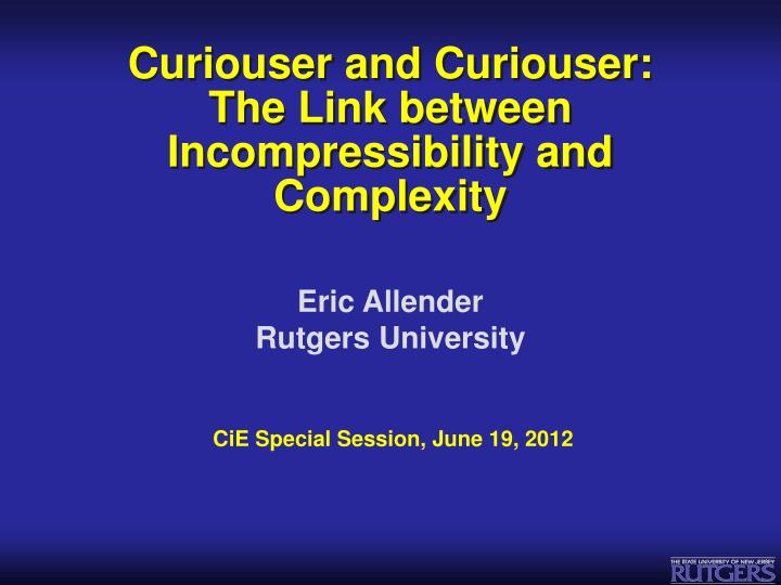 curiouser and curiouser the link between incompressibility and complexity n.