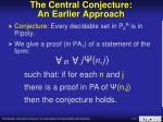 the central conjecture an earlier approach