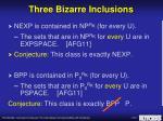 three bizarre inclusions10