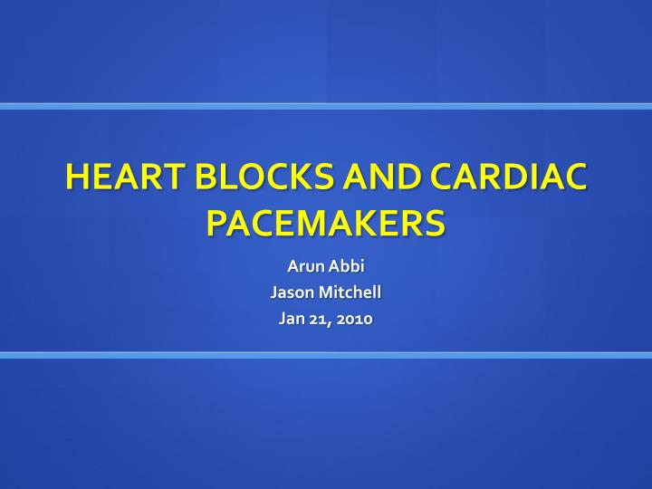 heart blocks and cardiac pacemakers n.