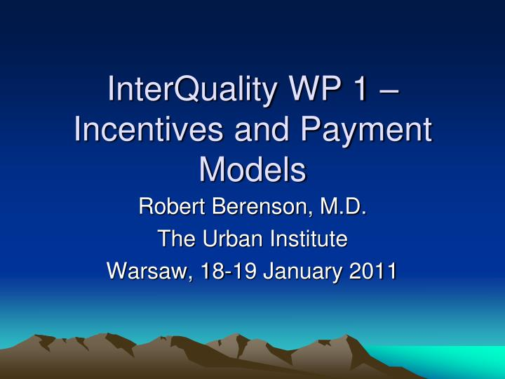 interquality wp 1 incentives and payment models n.