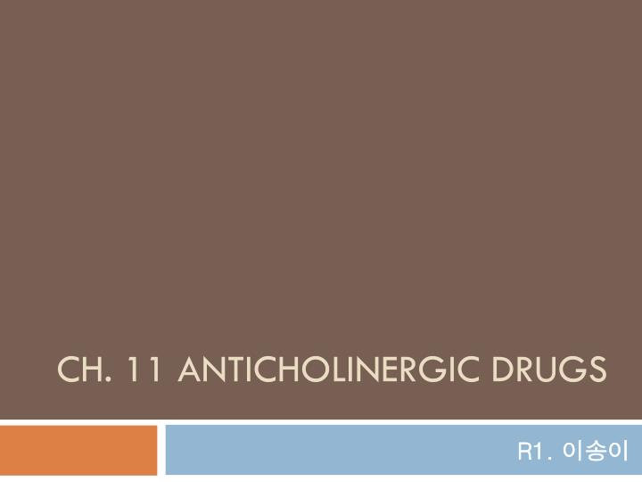 ch 11 anticholinergic drugs n.