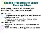 scaling properties of space time variables1