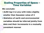 scaling properties of space time variables7