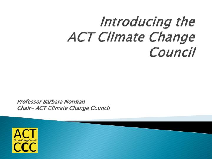 introducing the act climate change council n.