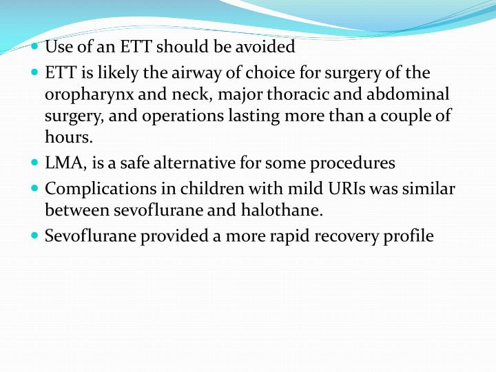 Use of an ETT should be avoided