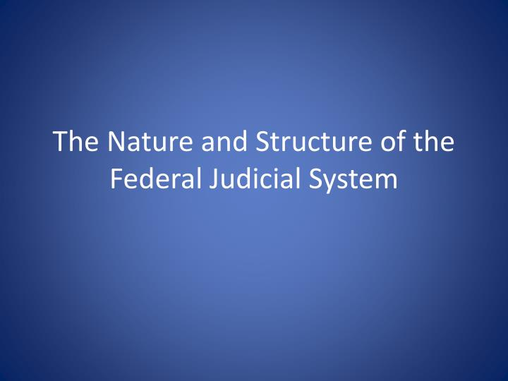 the nature and structure of the federal judicial system n.