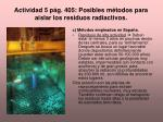 actividad 5 p g 405 posibles m todos para aislar los residuos radiactivos2