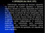 4 oposi o art 56 61 cpc