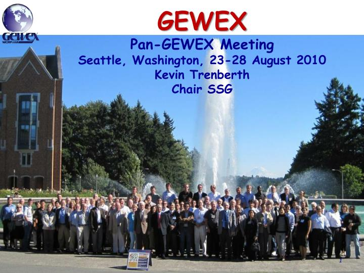 gewex pan gewex meeting seattle washington 23 28 august 2010 kevin trenberth chair ssg n.