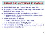 issues for extremes in models
