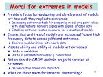 moral for extremes in models