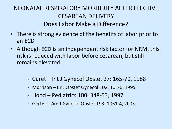 NEONATAL RESPIRATORY MORBIDITY AFTER ELECTIVE CESAREAN DELIVERY